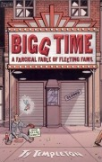 Comic: Bigg Time - A Farcical Fable of Fleeting Fame (engl.)