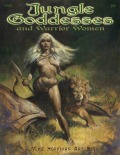 Bildband: Jungle Goddesses and Warrior Women (engl.)