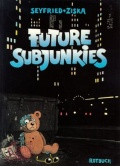 Future Subjunkies [Rotbuch] - Zustand 1-2