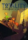 Album: Totality - Fliegende Schatten