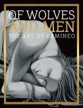 Artbook: Of Wolves and Men - The Art of Kamineo